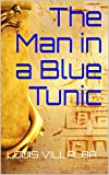 The Man in a Blue Tunic (TALES OF CADIZ) (English Edition)