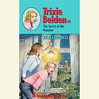 The Secret of the Mansion     Trixie Belden #1              By:                                                                                                                                 Julie Campbell                               Narrated by:                                                                                                                                 Ariadne Meyers                      Length: 5 hrs and 9 mins     97 ratings     Overall 4.5