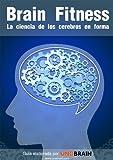 Brain Fitness: La ciencia de los...