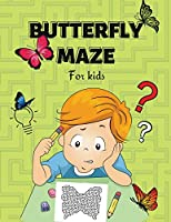 Butterfly Maze for Kids: Butterfly Maze for Kids. Amazing Butterfly Shaped Mazes Activity Book for Kids and young adults. Kids Workbook, Funny Maze for Boys and Girls