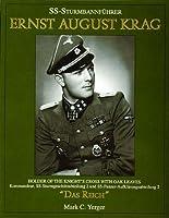Ss Sturmbannfuhrer Ernst August Krag: Trager Des Ritterkreuzes Mit Eichenlaub Kommandeur Ss Sturmgeschutzabteilung 2 (Schiffer Military History Book)
