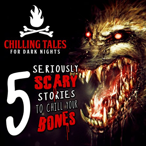 5 Seriously Scary Stories to Chill Your Bones audiobook cover art
