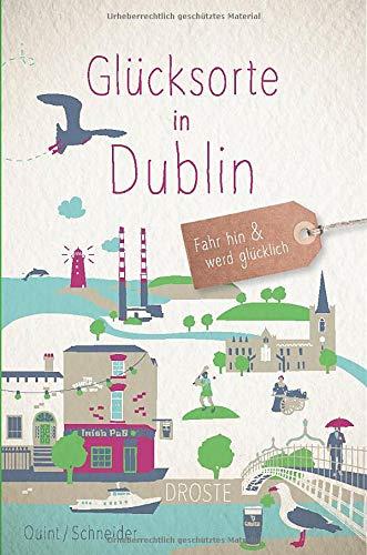 Glücksorte in Dublin: Fahr hin und werd glücklich