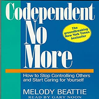 Codependent No More     How to Stop Controlling Others and Start Caring for Yourself              By:                                                                                                                                 Melody Beattie                               Narrated by:                                                                                                                                 Gary Noon                      Length: 8 hrs and 18 mins     16 ratings     Overall 4.0