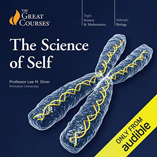 Science of Self Audiobook By Lee M. Silver, The Great Courses cover art