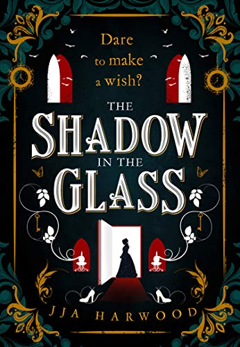 The Shadow in the Glass: The Extraordinary Gothic Fairytale Debut of 2021 by [JJA Harwood]