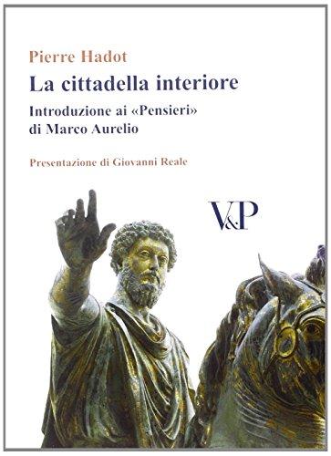 La cittadella interiore. Introduzione ai «Pensieri» di Marco Aurelio