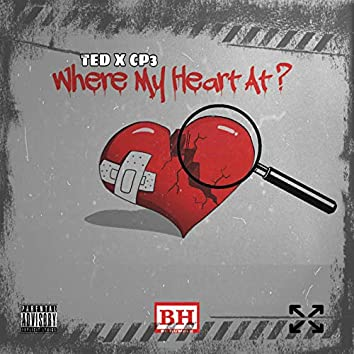 Where My Heart at?