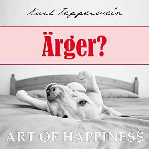 Ärger? (Art of Happiness) Titelbild