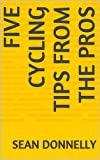 5 Cycling Tips from the Pros (English Edition)