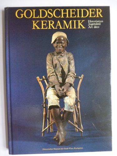 Goldscheider Keramik. Historismus, Jugendstil, Art Deco 97. Sonderausstellung, 13. Dezember 1985 bis 11.Mai 1986.