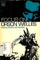 Focus on Orson Welles
