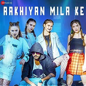 Aakhiyan Mila Ke