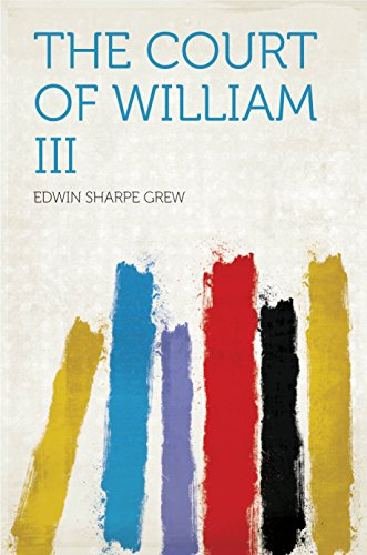 The Court of William III (English Edition)