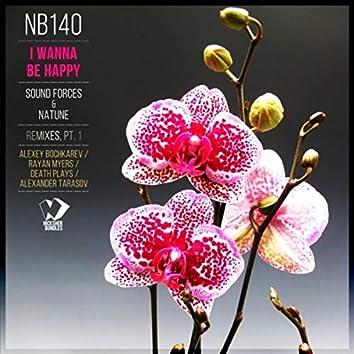 I Wanna Be Happy: Remixes, Pt. 1