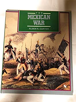 The Mexican War: Manifest Destiny (A First Book) 0531156567 Book Cover