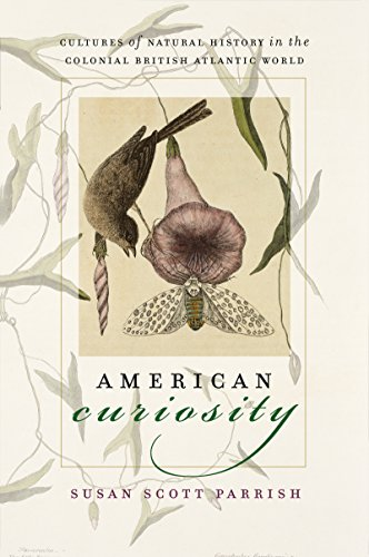 American Curiosity: Cultures of Natural History in the...