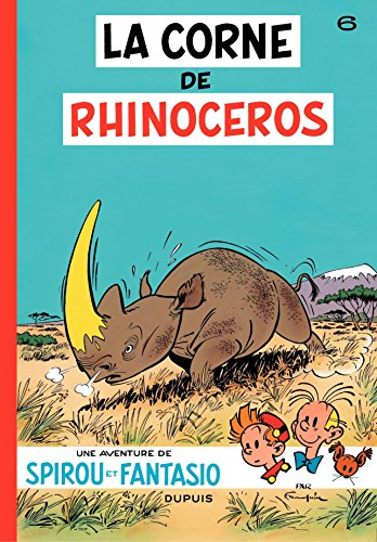 Spirou et Fantasio - Tome 6 - La corne du rhinoceros (French Edition)