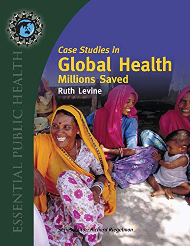 Case Studies in Global Health: Millions Saved (Texts in...
