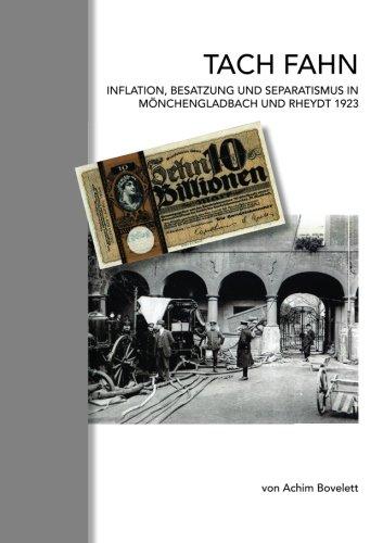 Tach Fahn: Inflation, Besatzung und Separatismus in Mönchengladbach und Rheydt 1923