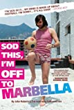 Sod This, I'm off to Marbella (English Edition)