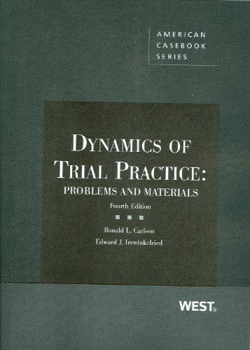 Compare Textbook Prices for Dynamics of Trial Practice: Problems and Materials, 4th Coursebook 4 Edition ISBN 9780314263247 by Carlson, Ronald,Imwinkelried, Edward