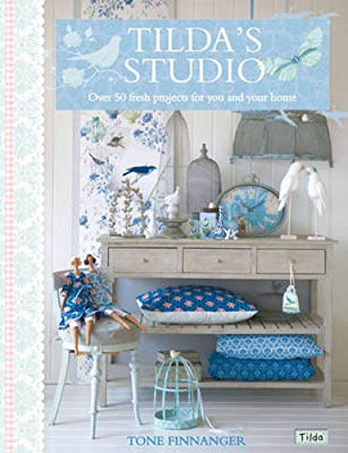 Tilda's Studio: Over 50 Fresh Projects for You and Your Home