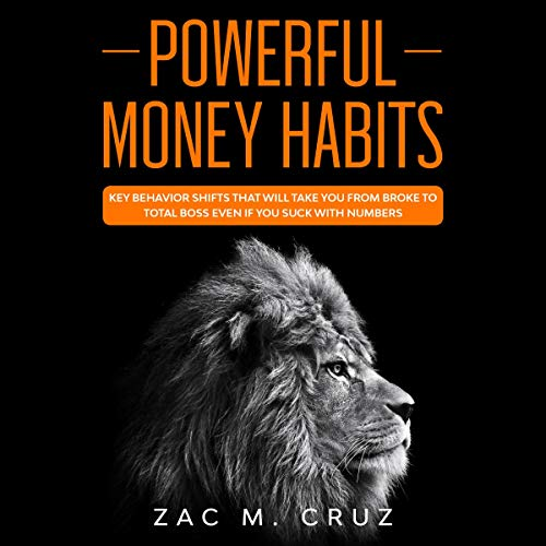 Powerful Money Habits Audiobook By Zac M. Cruz cover art