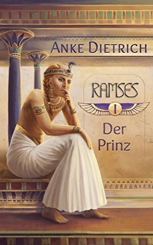 Ramses - Der Prinz -: Erster Teil des Romans aus dem alten Ägypten über Ramses II.