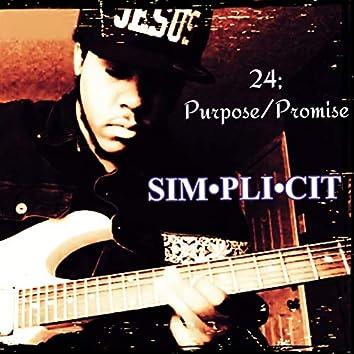 24; Purpose / Promise