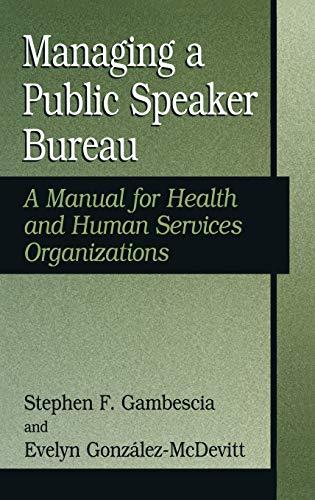 Managing A Public Speaker Bureau: A Manual for Health and Human Services Organizations (Falk Symposi