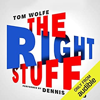 The Right Stuff                   Written by:                                                                                                                                 Tom Wolfe                               Narrated by:                                                                                                                                 Dennis Quaid                      Length: 15 hrs and 42 mins     59 ratings     Overall 4.6