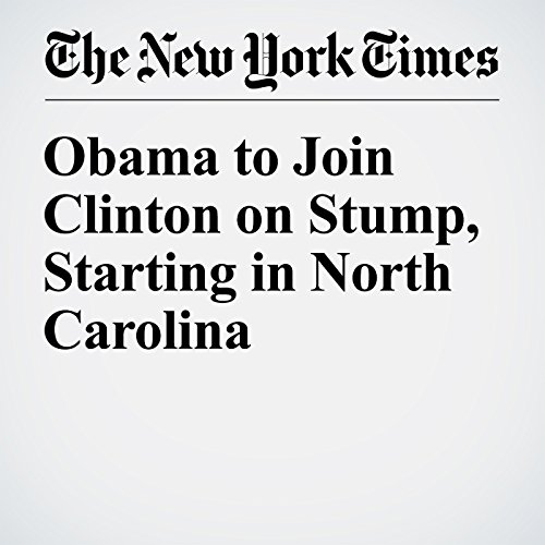 Obama to Join Clinton on Stump, Starting in North Carolina cover art