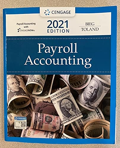Compare Textbook Prices for Payroll Accounting 2021 31 Edition ISBN 9780357358085 by Bieg, Bernard J.,Toland, Judith A.