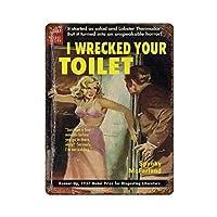 私はあなたのトイレを破壊しましたさびた錫のサインヴィンテージアルミニウムプラークアートポスター装飾面白い鉄の絵の個性安全標識警告アニメゲームフィルムバースクールカフェ40cm*30