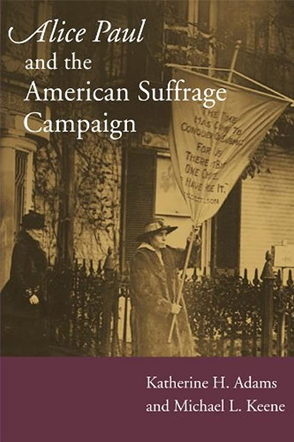 区別する犯罪請求Alice Paul and the American Suffrage Campaign (English Edition)