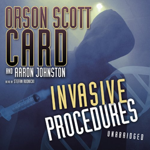 Invasive Procedures                   By:                                                                                                                                 Orson Scott Card,                                                                                        Aaron Johnston                               Narrated by:                                                                                                                                 Stefan Rudnicki                      Length: 11 hrs and 48 mins     361 ratings     Overall 3.8