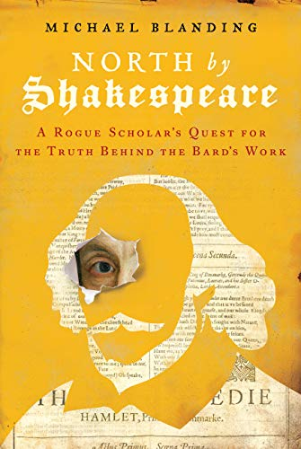 North by Shakespeare: A Rogue Scholar's Quest for the Truth Behind the Bard's Work (English Edition)