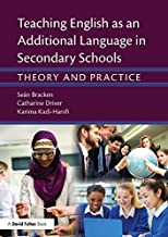 Teaching English as an Additional Language in Secondary Schools: Theory and practice
