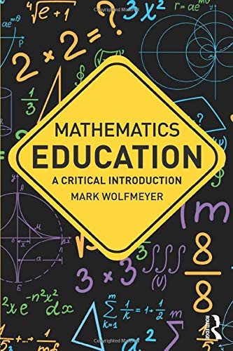 Mathematics Education A Critical Introduction Critical Introductions In Education