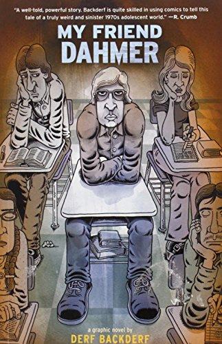 My friend Dahmer: Derf Backderf (Graphic...