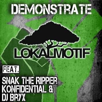 Demonstrate (feat. Snak the Ripper, Konfidential & DJ Bryx)