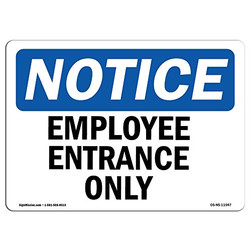 "OSHA Notice Sign - Employee Entrance Only | Vinyl Label Decal | Protect Your Business, Construction Site, Warehouse & Shop Area | Made in the USA, 18"" X 12"" Decal"