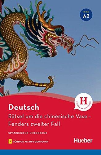 Rätsel um die chinesische Vase: Fenders zweiter Fall / Lektüre mit Audios online: Spannender Lernkrimi