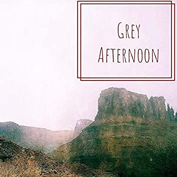 Gray Afternoon