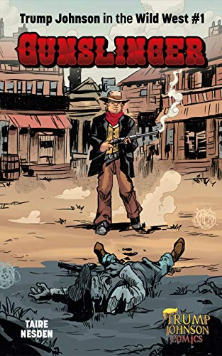 Gunslinger: Trump Johnson in the Wild West 1 (Trump Johnson Comics) (English Edition)