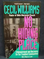 No Hiding Place: Empowerment and Recovery for Our Troubled Communities 0062509675 Book Cover