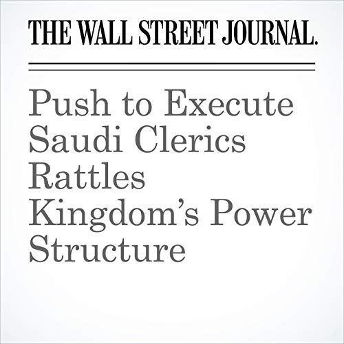 Push to Execute Saudi Clerics Rattles Kingdom's Power Structure copertina