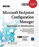 Microsoft Endpoint Configuration Manager - Exploitation et Administration (2e édition)