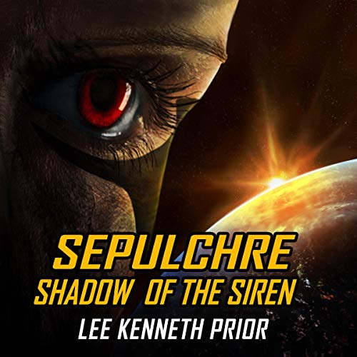 Sepulchre: Shadow of the Siren Audiobook By Lee Kenneth Prior cover art